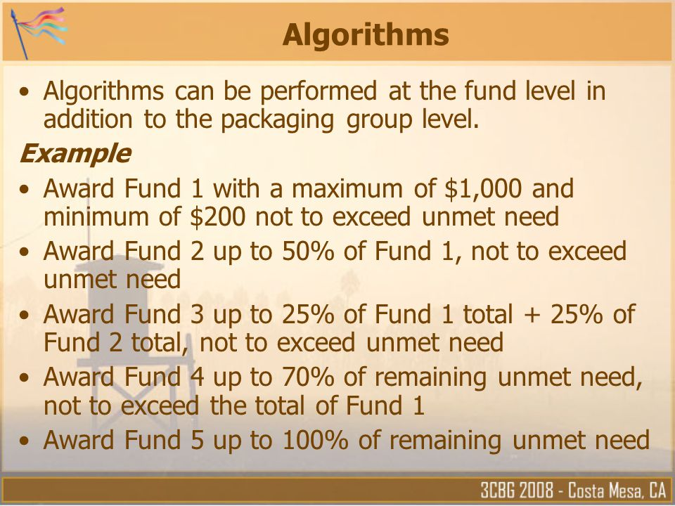 Algorithms Algorithms can be performed at the fund level in addition to the packaging group level. Example.