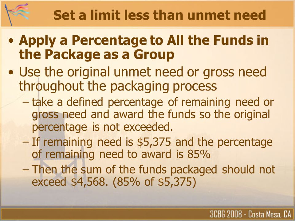 Set a limit less than unmet need