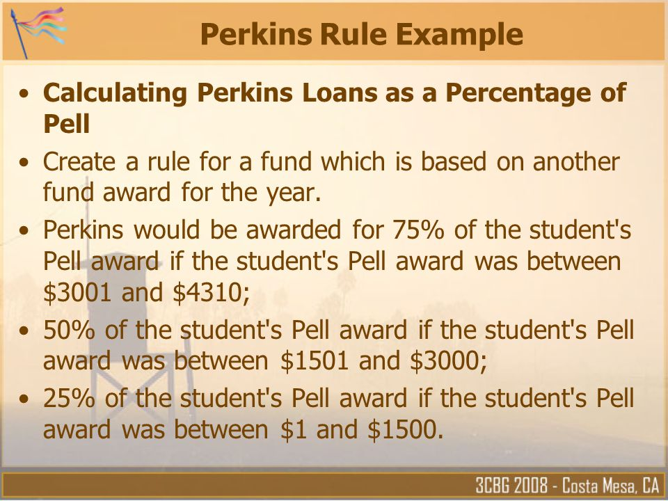 Perkins Rule Example Calculating Perkins Loans as a Percentage of Pell