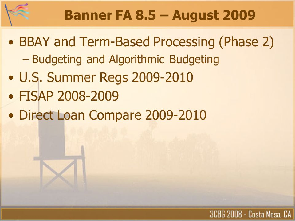 BBAY and Term-Based Processing (Phase 2) U.S. Summer Regs 2009-2010