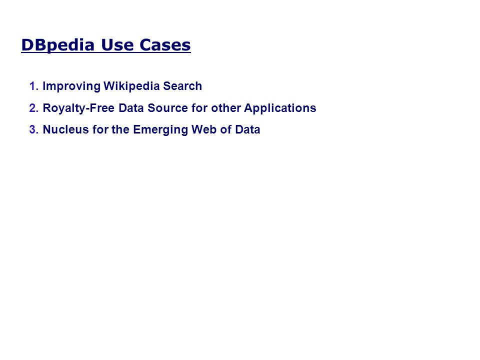 DBpedia Use Cases 1. Improving Wikipedia Search