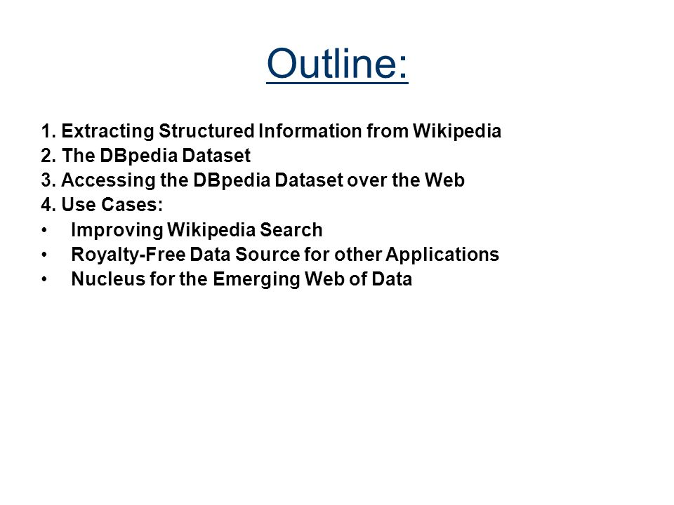 Outline: 1. Extracting Structured Information from Wikipedia