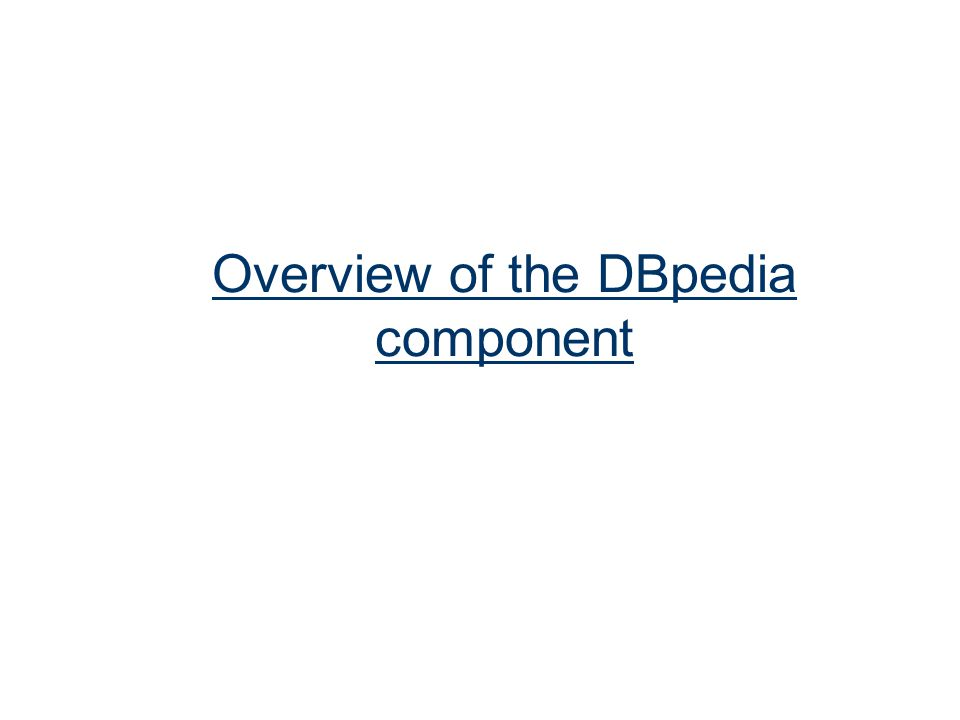 Overview of the DBpedia component