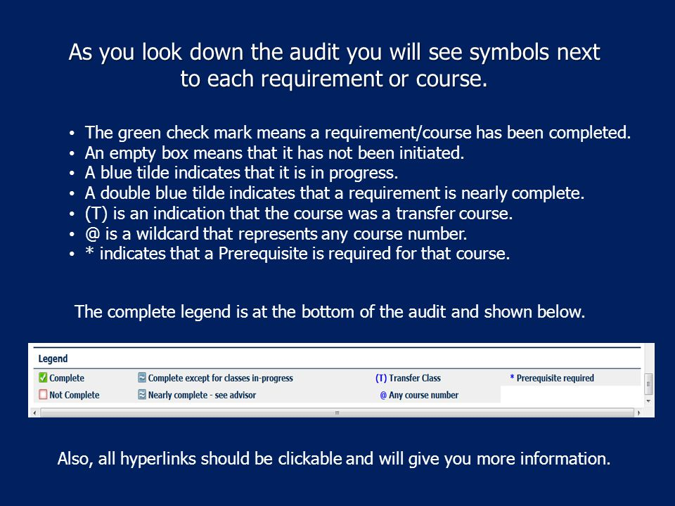 As you look down the audit you will see symbols next to each requirement or course.