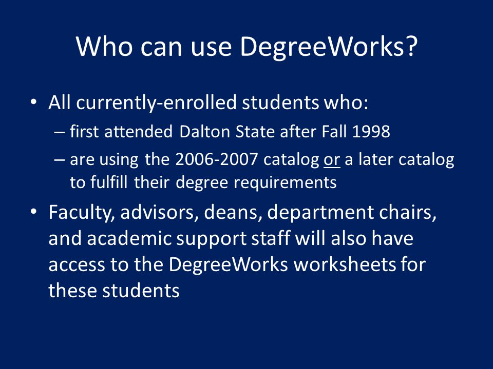 Who can use DegreeWorks