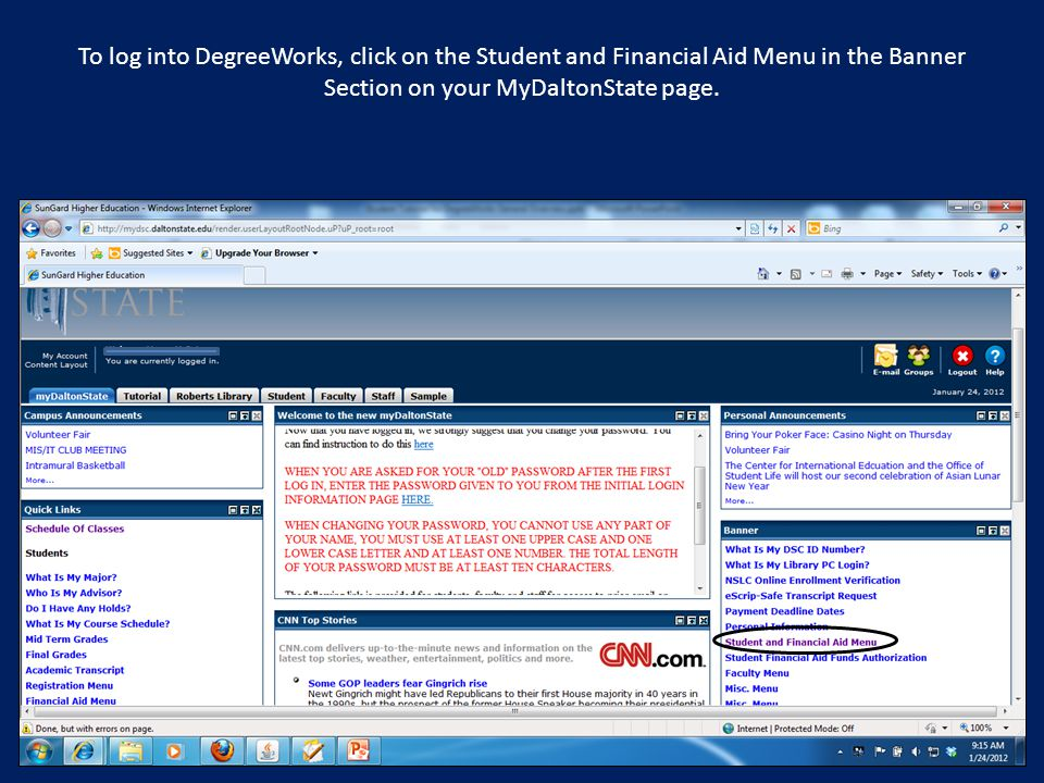 To log into DegreeWorks, click on the Student and Financial Aid Menu in the Banner Section on your MyDaltonState page.