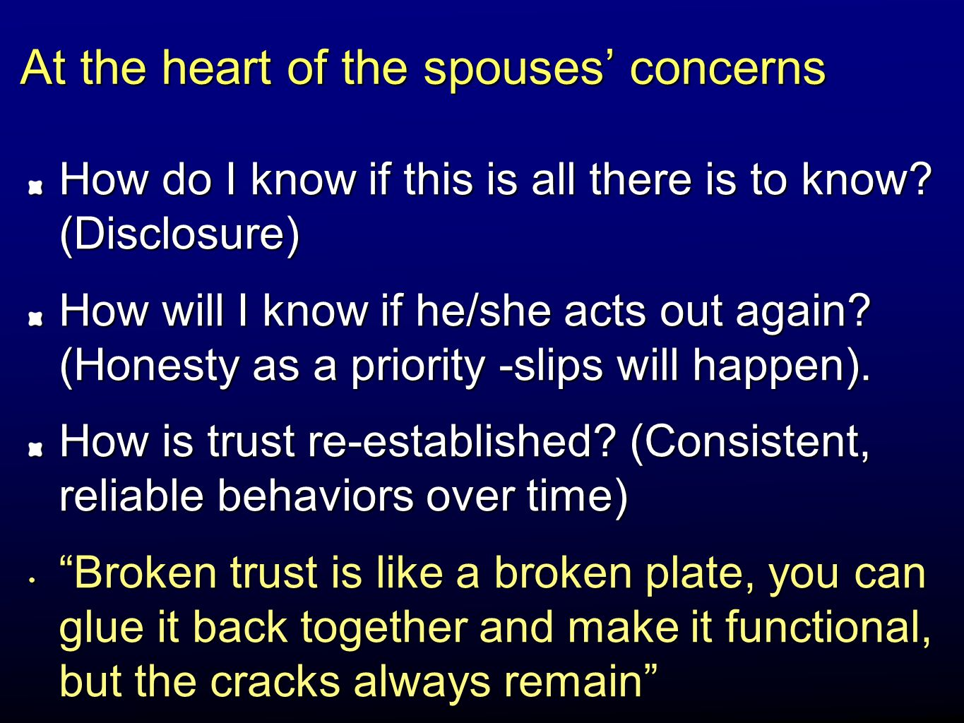 At the heart of the spouses' concerns