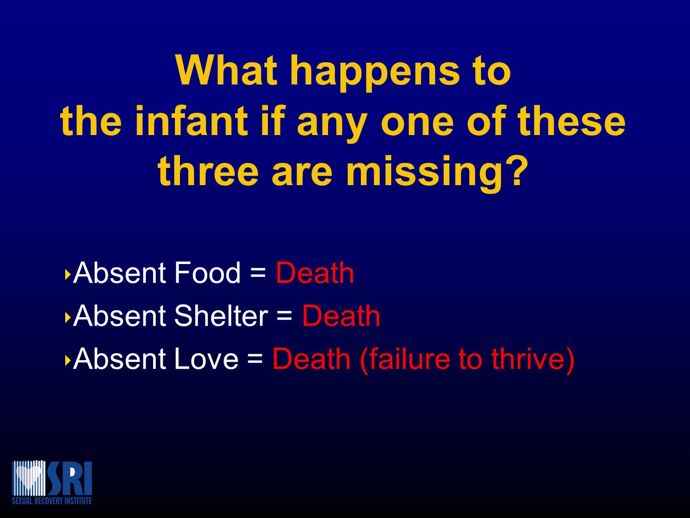 What happens to the infant if any one of these three are missing