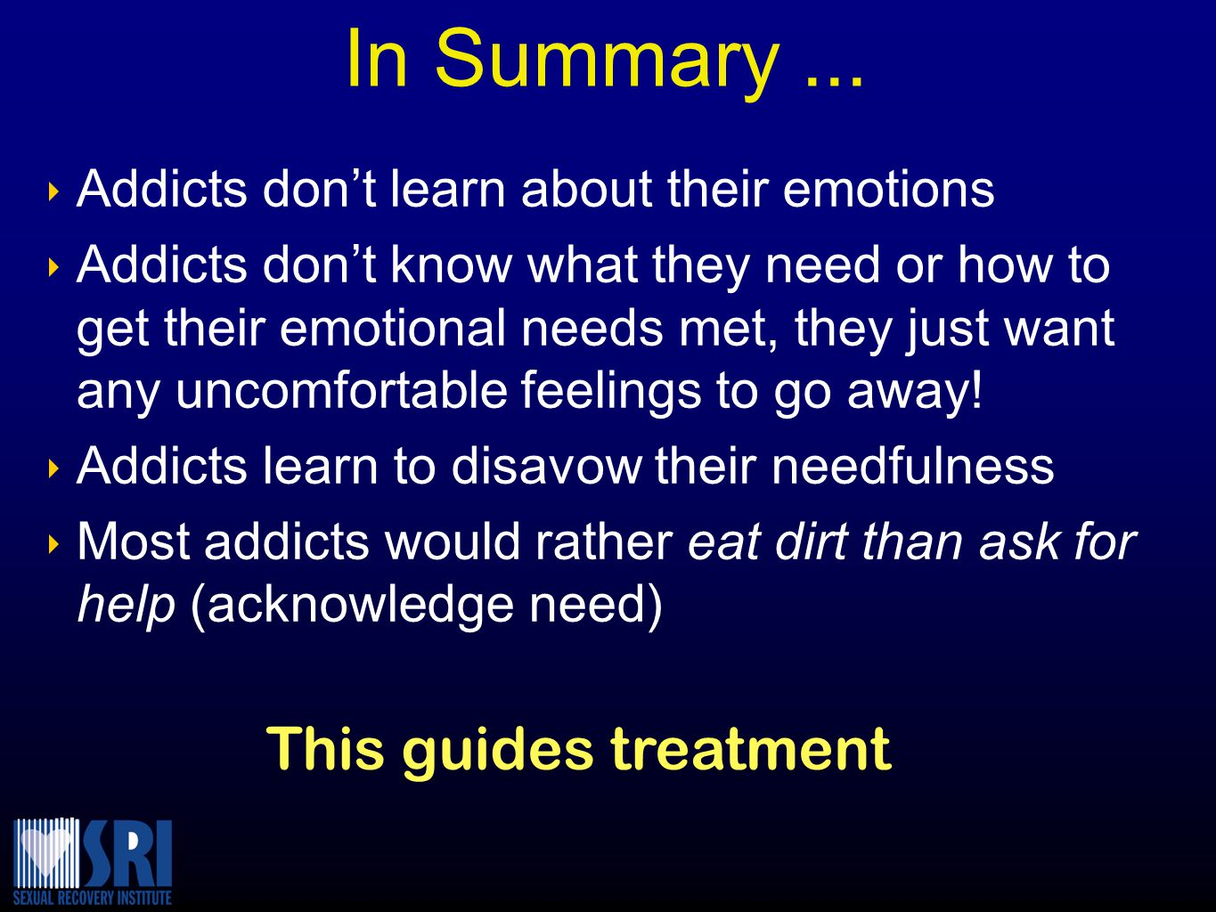 In Summary ... This guides treatment