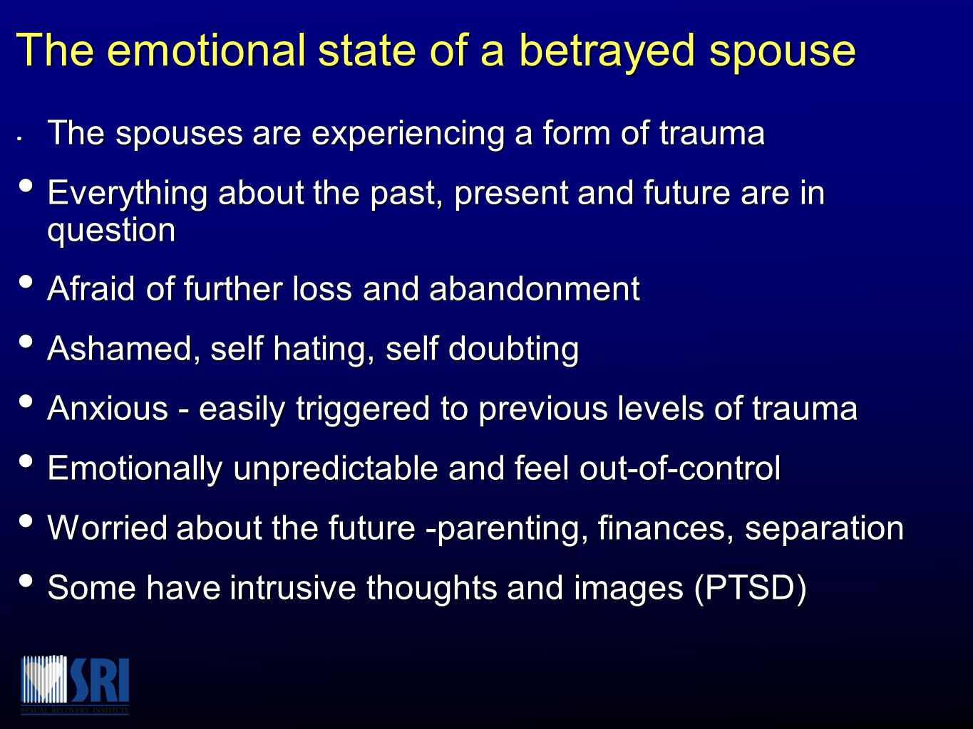 The emotional state of a betrayed spouse