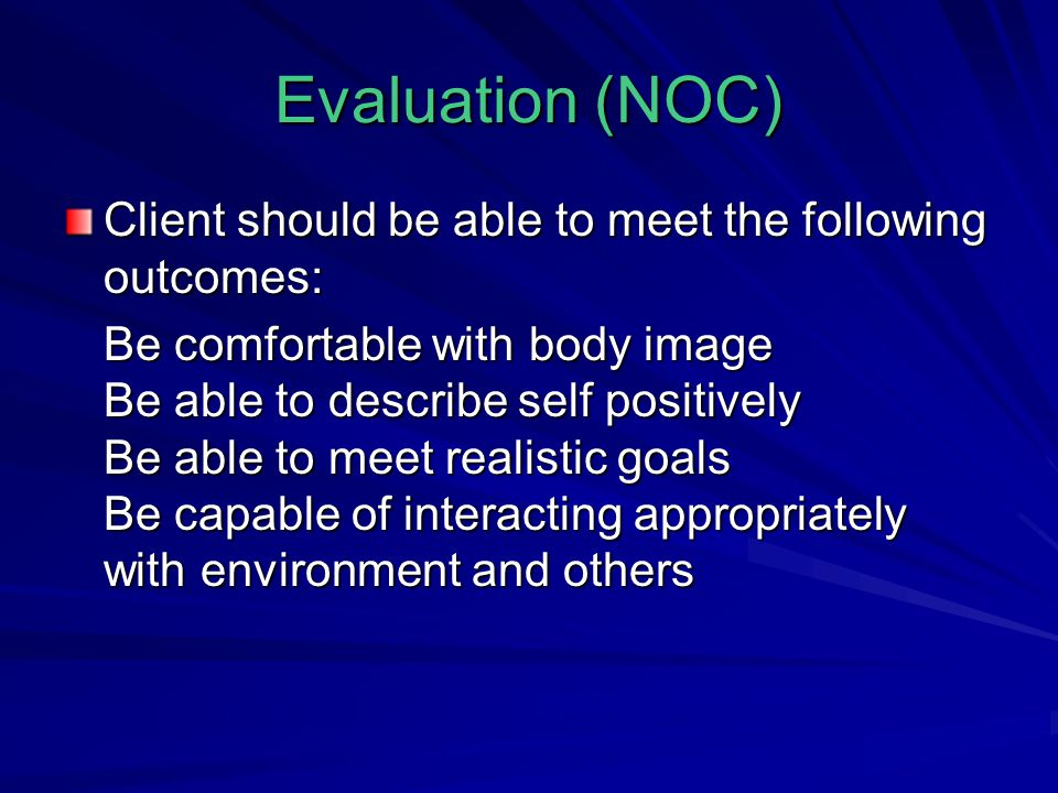 Evaluation (NOC) Client should be able to meet the following outcomes: