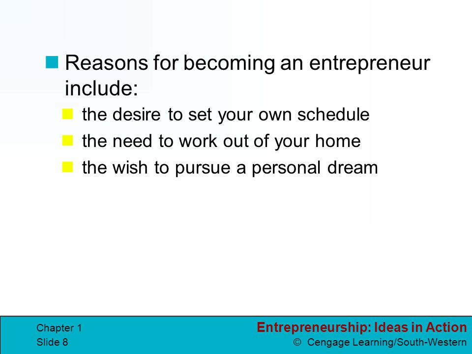 Reasons for becoming an entrepreneur include: