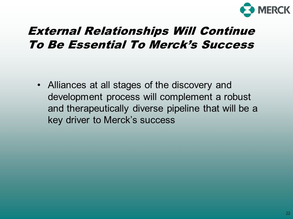 External Relationships Will Continue To Be Essential To Merck's Success