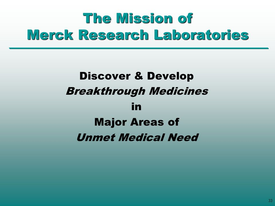 The Mission of Merck Research Laboratories