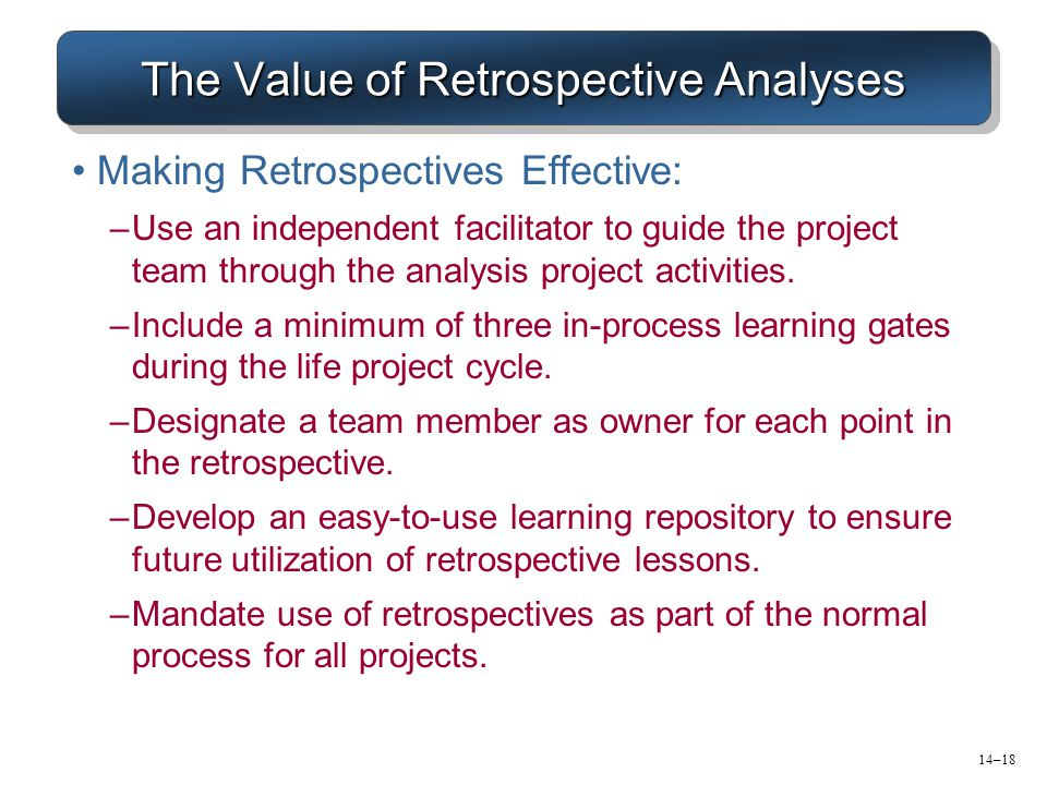 The Value of Retrospective Analyses