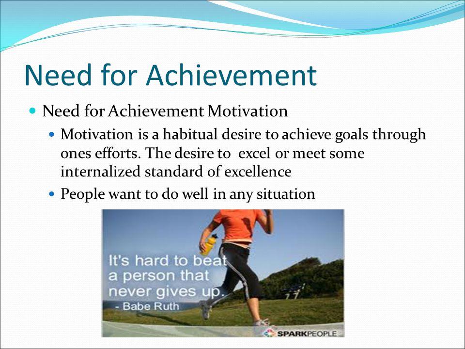 Need for Achievement Need for Achievement Motivation