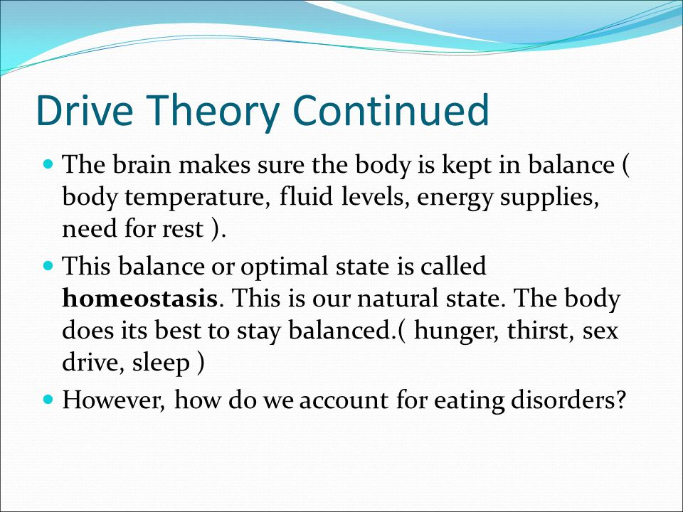 Drive Theory Continued