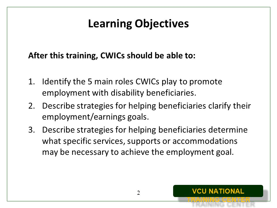 Learning Objectives After this training, CWICs should be able to: