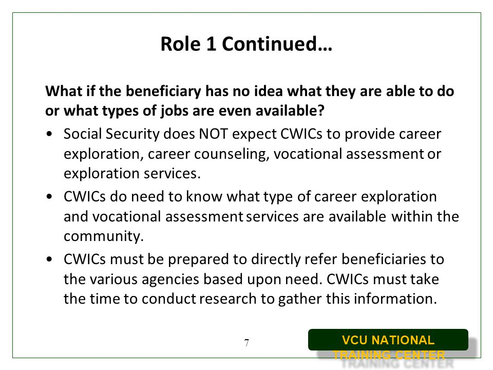 Role 1 Continued… What if the beneficiary has no idea what they are able to do or what types of jobs are even available