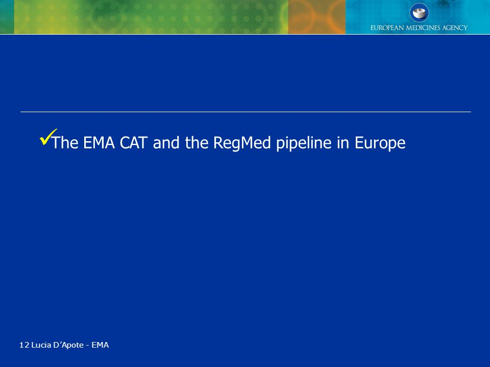 The EMA CAT and the RegMed pipeline in Europe