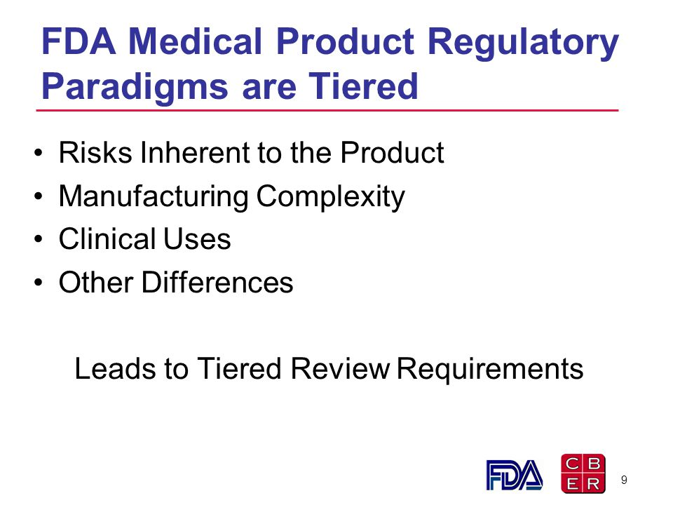 FDA Medical Product Regulatory Paradigms are Tiered