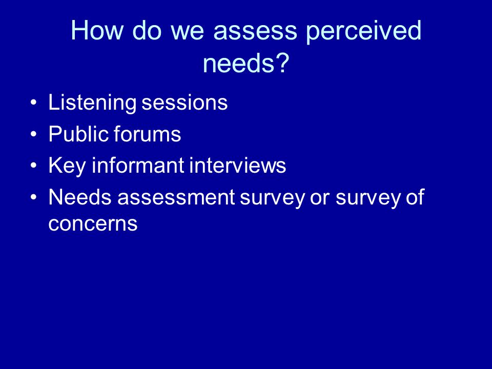 How do we assess perceived needs