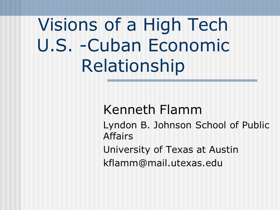 Visions of a High Tech U.S. -Cuban Economic Relationship