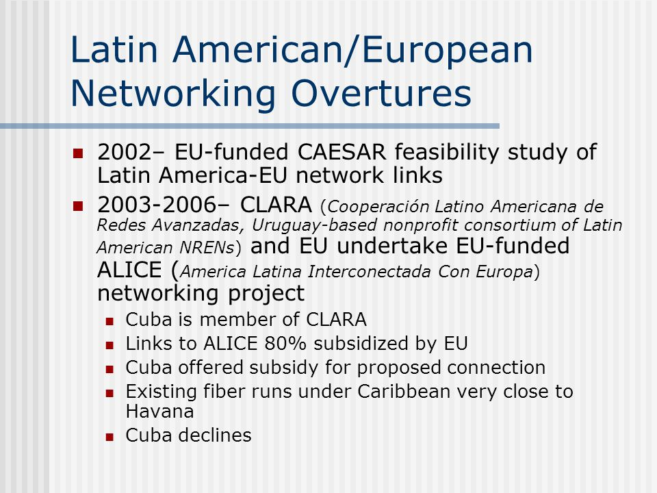 Latin American/European Networking Overtures