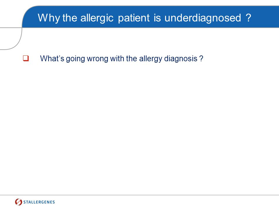 Why the allergic patient is underdiagnosed