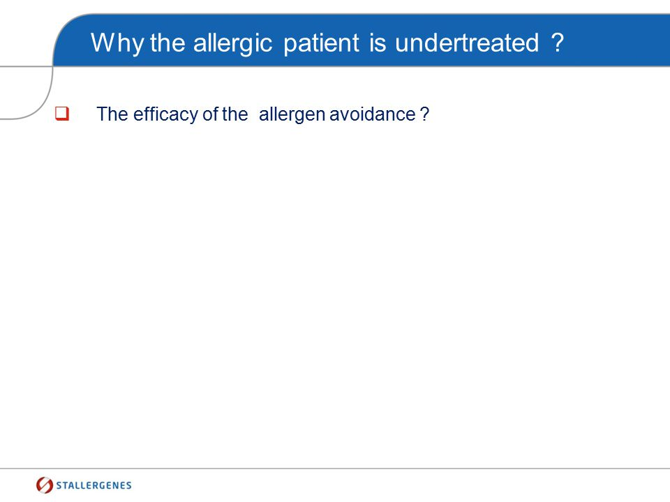 Why the allergic patient is undertreated