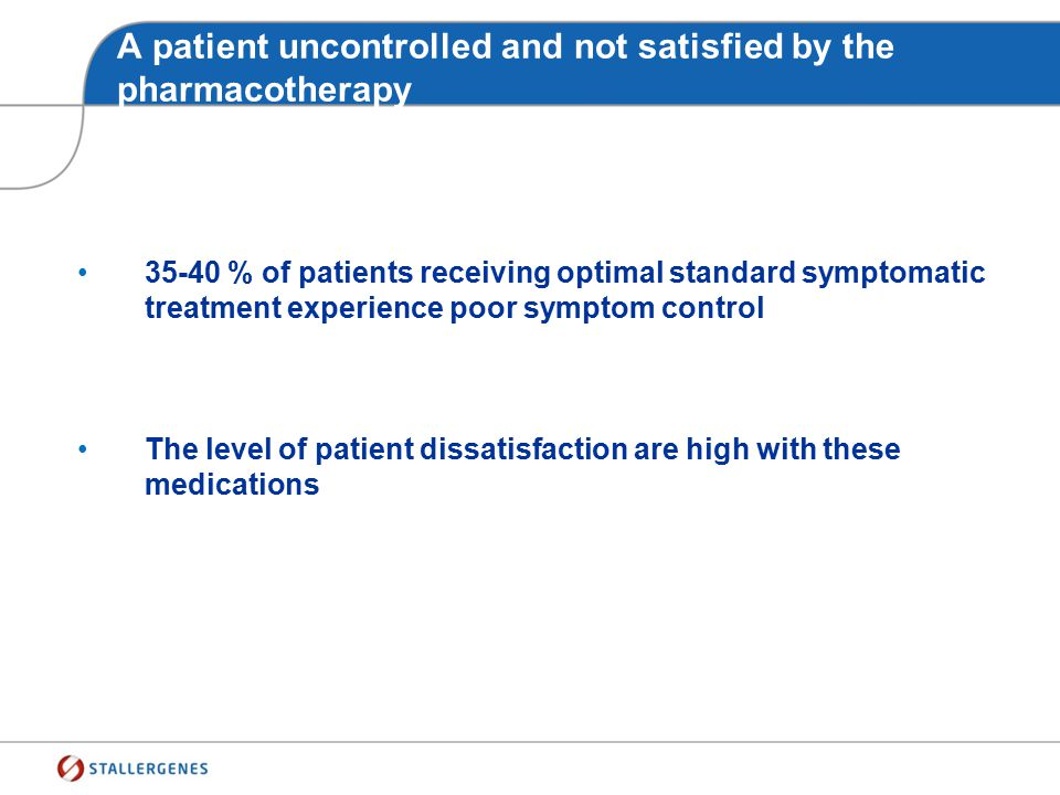 A patient uncontrolled and not satisfied by the pharmacotherapy