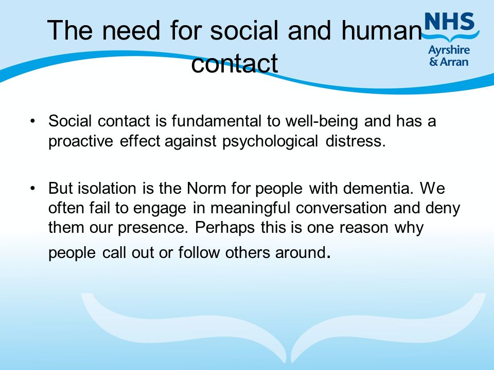 The need for social and human contact