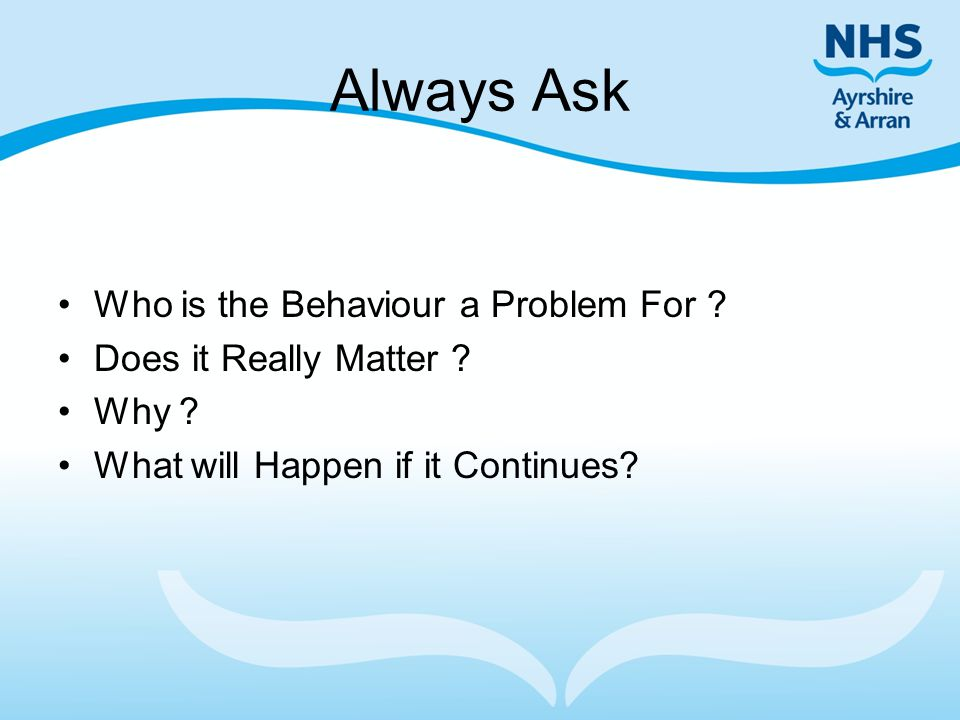 Always Ask Who is the Behaviour a Problem For