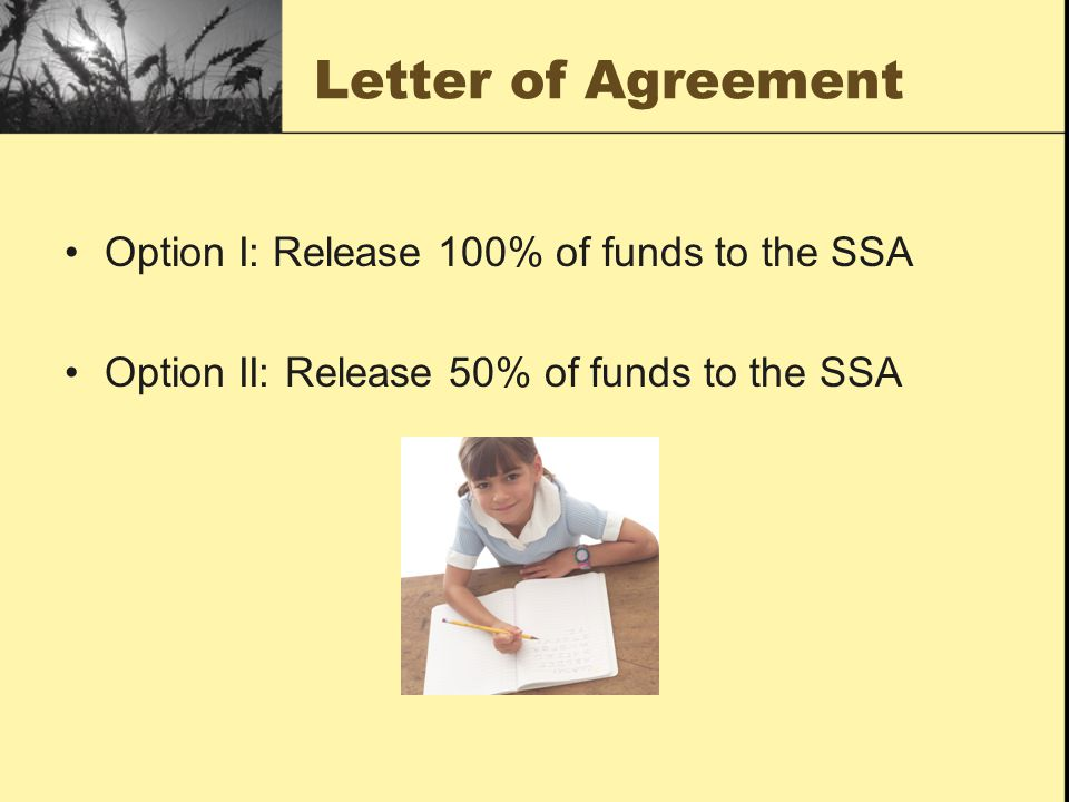 Letter of Agreement Option I: Release 100% of funds to the SSA