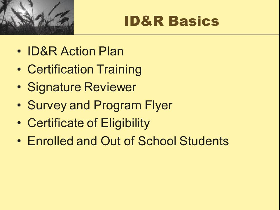 ID&R Basics ID&R Action Plan Certification Training Signature Reviewer