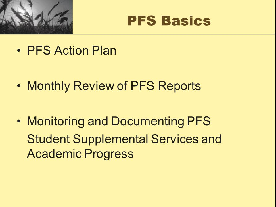 PFS Basics PFS Action Plan Monthly Review of PFS Reports