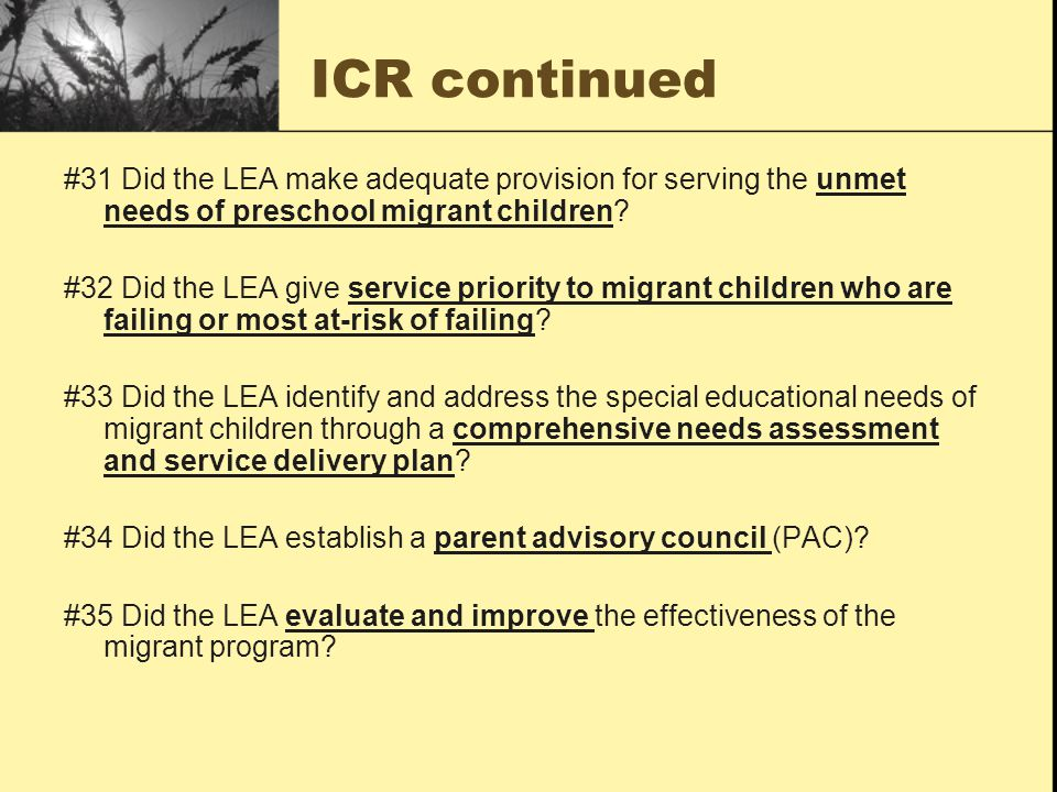 ICR continued #31 Did the LEA make adequate provision for serving the unmet needs of preschool migrant children