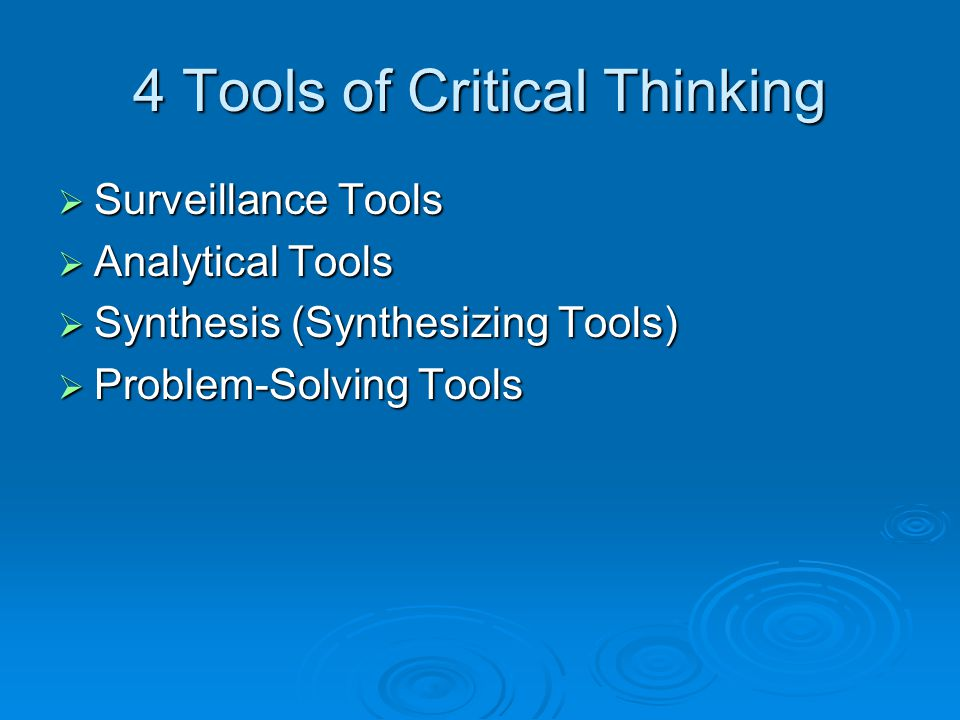 tools for critical thinking Rent textbook critical thinking tools for taking charge of your learning and your life by paul, richard - 9780132180917 price: $6213.