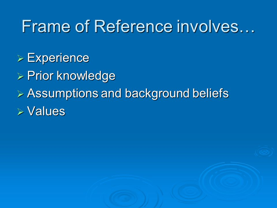 Frame of Reference involves…
