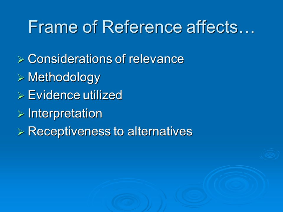 Frame of Reference affects…
