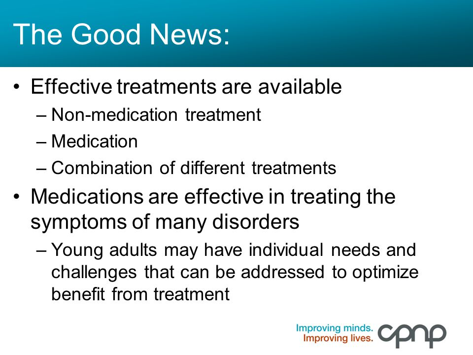 The Good News: Effective treatments are available