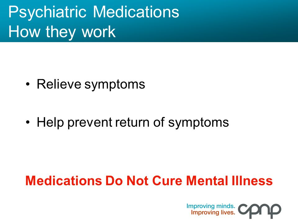 Psychiatric Medications How they work