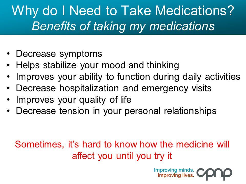 Why do I Need to Take Medications Benefits of taking my medications