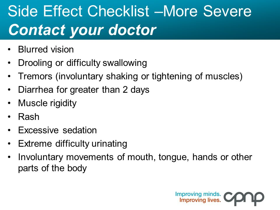 Side Effect Checklist –More Severe Contact your doctor