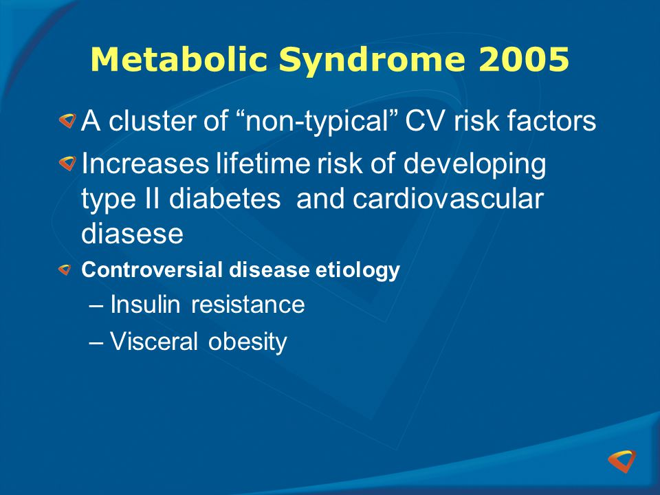 Metabolic Syndrome 2005 A cluster of non-typical CV risk factors