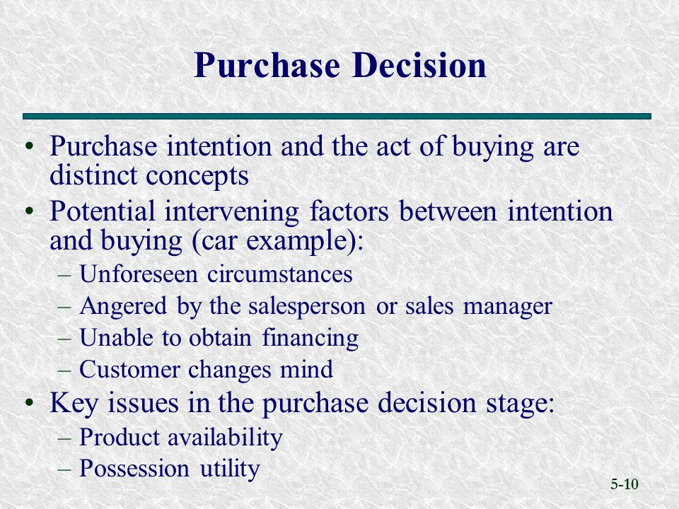 Purchase Decision Purchase intention and the act of buying are distinct concepts.