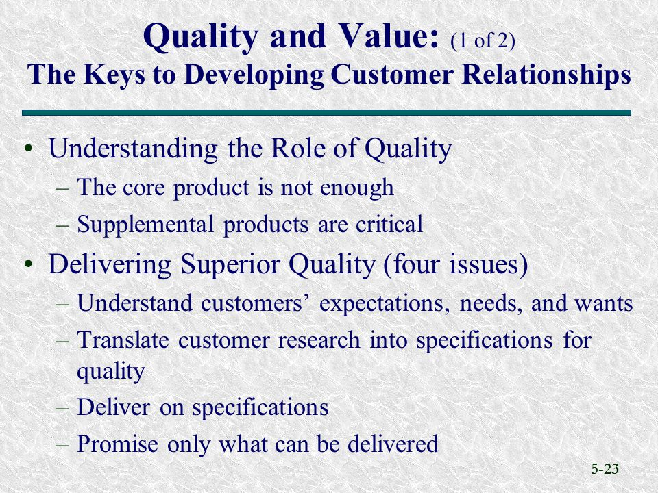 Quality and Value: (1 of 2) The Keys to Developing Customer Relationships