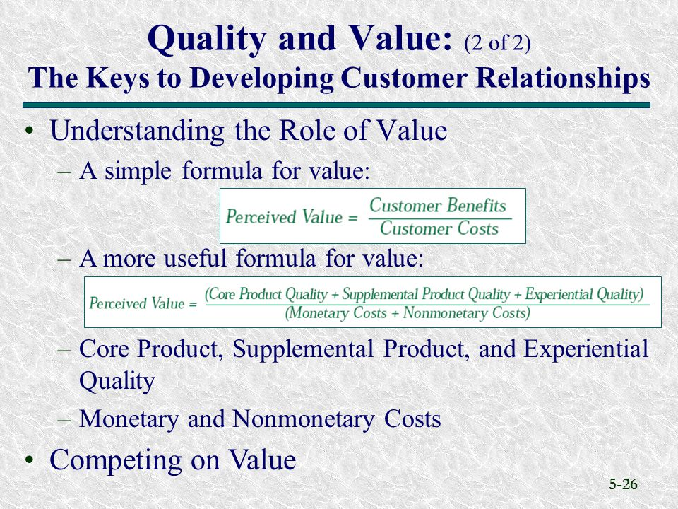 Quality and Value: (2 of 2) The Keys to Developing Customer Relationships