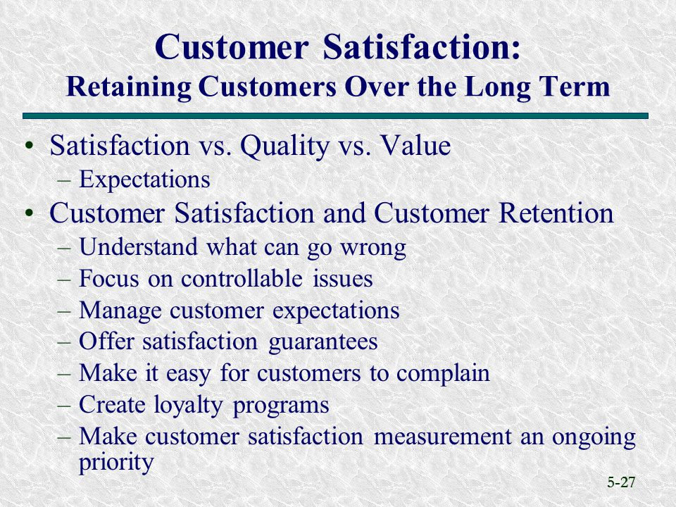 Customer Satisfaction: Retaining Customers Over the Long Term