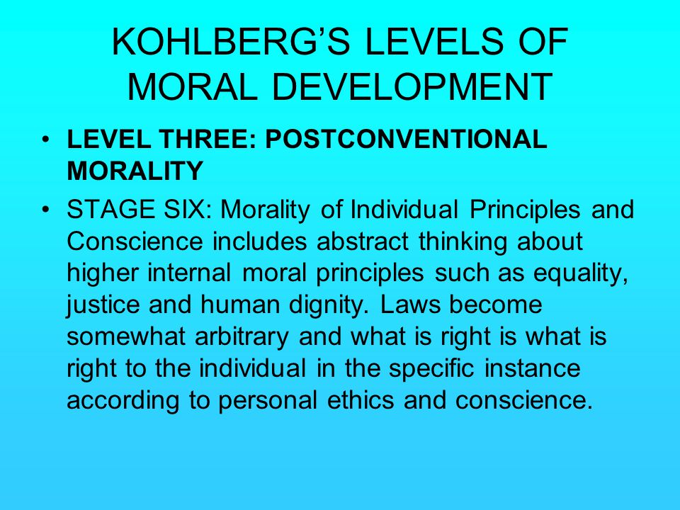 KOHLBERG'S LEVELS OF MORAL DEVELOPMENT
